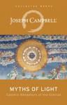 Myths of Light: Eastern Metaphors of the Eternal - Joseph Campbell