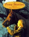 Pony Stories - Christine Pullein-Thompson, Jane Ayres, Sally James, Linda M. Jennings