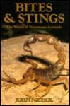 Bites and Stings: The World of Venomous Animals - John Nichol