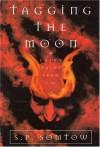 Tagging the Moon - S.P. Somtow, John Picacio