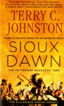 Sioux Dawn: The Fetterman Massacre, 1866 - Terry C. Johnston