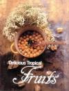 Delicious Tropical Fruits - Liliana Villegas, Benjamin Villegas, Pedro Shaio Andrea Villamizar