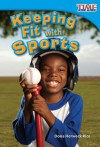 Keeping Fit with Sports - Dona Herweck Rice