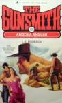 The Gunsmith #119: Arizona Ambush - J.R. Roberts