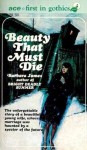 Beauty That Must Die - Barbara James