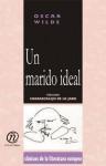 "Un Marido Ideal: Coleccin de Clsicos de La Literatura Europea ""Carrascalejo de La Jara"" - Oscar Wilde"