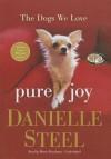 Pure Joy: The Dogs We Love - Renée Raudman, Danielle Steel