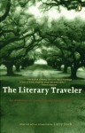 The Literary Traveller: An Anthology of Contemporary Short Fiction - Larry Dark, William Maxwell, Diane Johnson, Ward Just, Sue Miller, James Lasdun, Fay Weldon, William Trevor, James Salter, Elizabeth Jolley, Steven Millhauser, Paul Theroux, Paul Bowles, Maria Thomas, John Updike, Alice Munro, Lorrie Moore, Kate Braverman, Allen Barnett, Ha