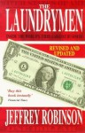 The Laundrymen: Inside the World's Third Largest Business - Jeffrey Robinson
