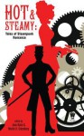 Hot and Steamy: Tales of Steampunk Romance - Jean Rabe