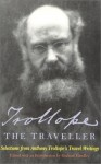 Trollope the Traveller: Selections from Anthony Trollope's Travel Writings - Graham Handley