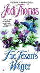 The Texan's Wager - Jodi Thomas