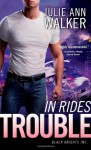 In Rides Trouble - Julie Ann Walker