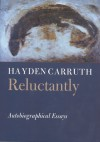 Reluctantly - Hayden Carruth