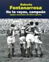 No te vayas, campeón - Roberto Fontanarrosa