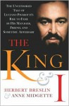 The King and I: The Uncensored Tale of Luciano Pavarotti's Rise to Fame by His Manager, Friend and Sometime Adversary - Herbert H. Breslin, Anne Midgette