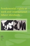 Fundamental Rights at Work and International Labour Standards - International Labor Office