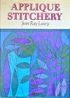 Applique Stitchery - Jean Ray Laury