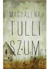Szum - Magdalena Tulli
