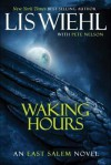 Waking Hours (The East Salem Trilogy) - Lis Wiehl, Pete Nelson
