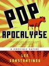 Pop Apocalypse - Lee Konstantinou