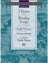 The Mark Hayes Vocal Solo Collection -- 7 Praise and Worship Songs for Solo Voice: Medium High Voice - Mark Hayes