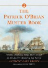 The Patrick O'Brian Muster Book: Persons, Animals, Ships and Cannon in the Aubrey-Maturin Sea Novels - Anthony Gary Brown, Colin White