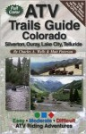 ATV Trails Guide Colorado Silverton, Ouray, Lake City, Telluride - Charles A. Wells, Matt Peterson