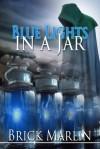 Blue Lights In A Jar - Brick Marlin