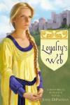 Loyalty's Web (Reprint) - Joyce DiPastena