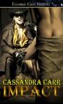 Impact - Cassandra Carr