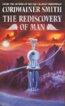 The Rediscovery of Man (VGSF Classic, #25) - Cordwainer Smith