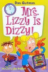 Mrs. Lizzy Is Dizzy! - Dan Gutman, Jim Paillot