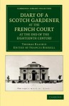 Diary of a Scotch Gardener at the French Court at the End of the Eighteenth Century - Thomas Blaikie, Francis Birrell