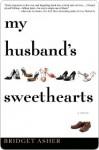 My Husband's Sweethearts My Husband's Sweethearts My Husband's Sweethearts (eBook) - Bridget Asher
