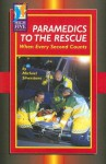 Paramedics to the Rescue: When Every Second Counts - Michael Silverstone, Timothy V. Rasinski