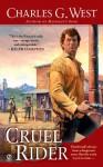 Cruel Rider - Charles G. West