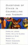 Questions of Ethics in Counselling and Therapy - Caroline Jones, Gabrielle Syme