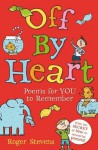 Off by Heart: Poems for Children to Learn and Remember - Roger Stevens
