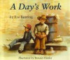 A Day's Work - Eve Bunting, Ronald Himler