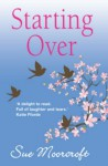 Starting Over - Sue Moorcroft