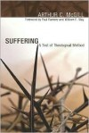 Suffering: A Test of Theological Method - Arthur C. McGill