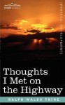 Thoughts I Met on the Highway - Ralph Waldo Trine