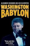 Washington Babylon - Alexander Cockburn, Ken Silverstein