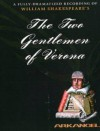 The Two Gentlemen From Verona (Arkangel Complete Shakespeare Series) - William Shakespeare