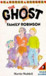 The Ghost Family Robinson - Martin Waddell, Jacqui Thomas