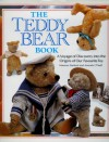 The Teddy Bear Book: A Voyage of Discovery into the Origins of Our Favourite Toy - Maureen Stanford, Amanda O'Neill