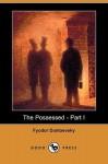 The Possessed - Part I (Dodo Press) - Fyodor Dostoyevsky, Constance Garnett