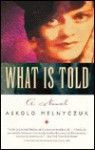 What is Told - Askold Melnyczuk