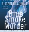 Blue Smoke and Murder (Audio) - Elizabeth Lowell, Carol Monda
